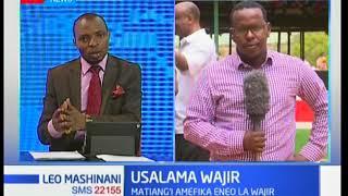 Usalama Wajir: Matiang'i amefika eneo la Wajir.
