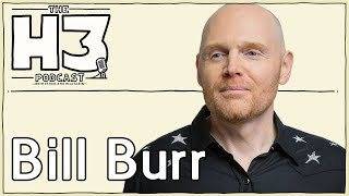 H3 Podcast #84 - Bill Burr