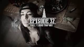 Chill Out Music   Liquid Trap Mix   Rick Vinsanto Guest Mix EP 32 1280x720