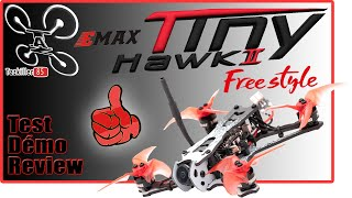EMAX Tinyhawk II Freestyle - Review Test Démo - Belle évolution !