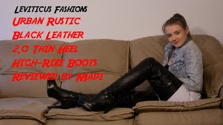 Leviticus Fashions Urban Rustic Leather 2 0 Thin Heel High Rize Boot Review With Madi