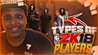 8 TYPES OF PLAYERS YOU SEE ON THE PLAYGROUND IN NBA 2K18!