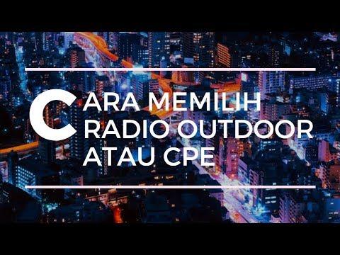 TIPS MENCARI DAN MEMILIH RADIO OUTDOOR DENGAN BRAND MIKROTIK, UBIQUITI, DAN TP LINK