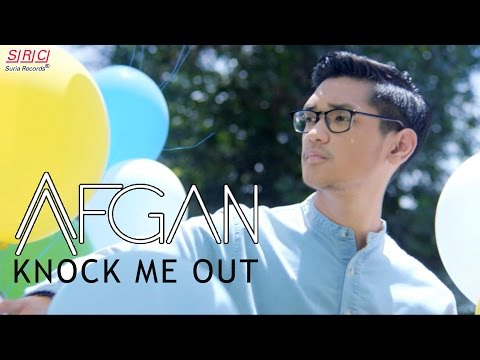 Afgan - Knock Me Out (Official Music Video) - SuriaRecordsSRC
