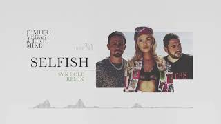 Dimitri Vegas & Like Mike ft. Era Istrefi - Selfish (Syn Cole Remix)