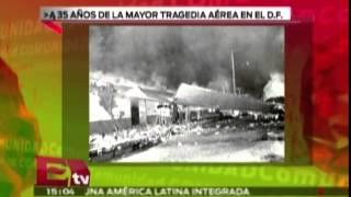 Se cumplen 35 años de la mayor tragedia aérea en el DF / Comunidad con Enrique Sánchez