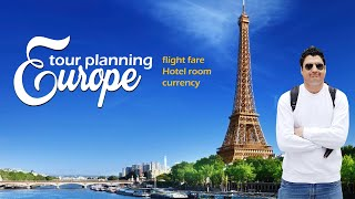 Europe Tour Planning | Flight Fare | Hotel Room | Currency | Europe Trip EP-2