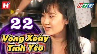 Vòng Xoáy Tình Yêu - Tập 22 | Phim Tình Cảm Việt Nam 2017