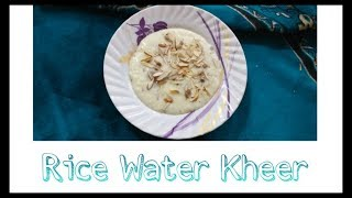 Kheer||Kuch Meetha Ho Jaye||Don't Discard RiceWater Instead Make This Yummy Recipe||DesiIndianRecipe
