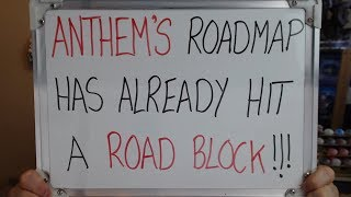ANTHEM'S Content Road Map ALREADY Hits a MASSIVE ROAD BLOCK!!