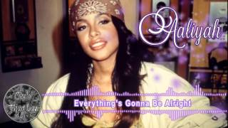 Aaliyah - Everything's Gonna Be Alright