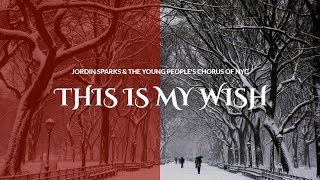 Jordin Sparks & The Young People's Chorus of NYC - This is My Wish (Piano Cover)