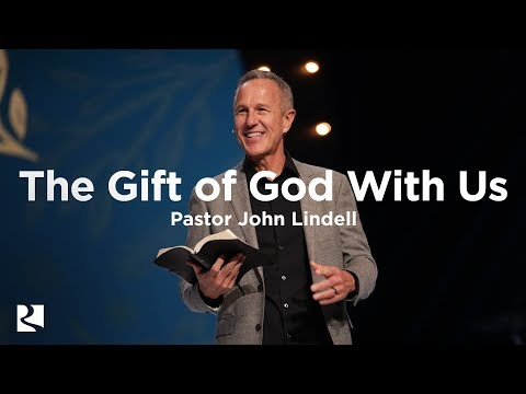 The Gift of God With Us | Gifts God Gives - #4 | Pastor John Lindell
