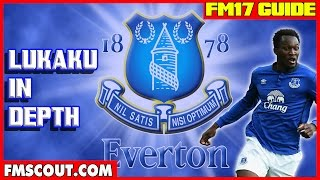 FM Scout new boy Alex takes an in depth look in Romelu Lukaku on Football Manager 2017
