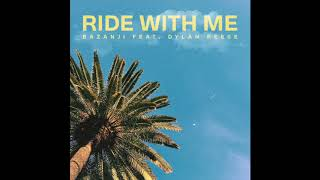 Gambar cover Bazanji - Ride With Me Remix (feat. Dylan Reese)