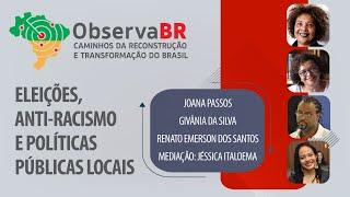 #AOVIVO | Eleições, anti-racismo e políticas públicas locais | Observa Br
