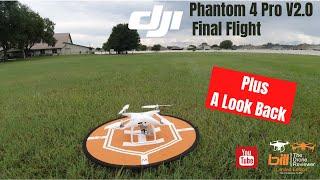 DJI Phantom 4 Pro V2.0 Final Flight Plus A Look Back