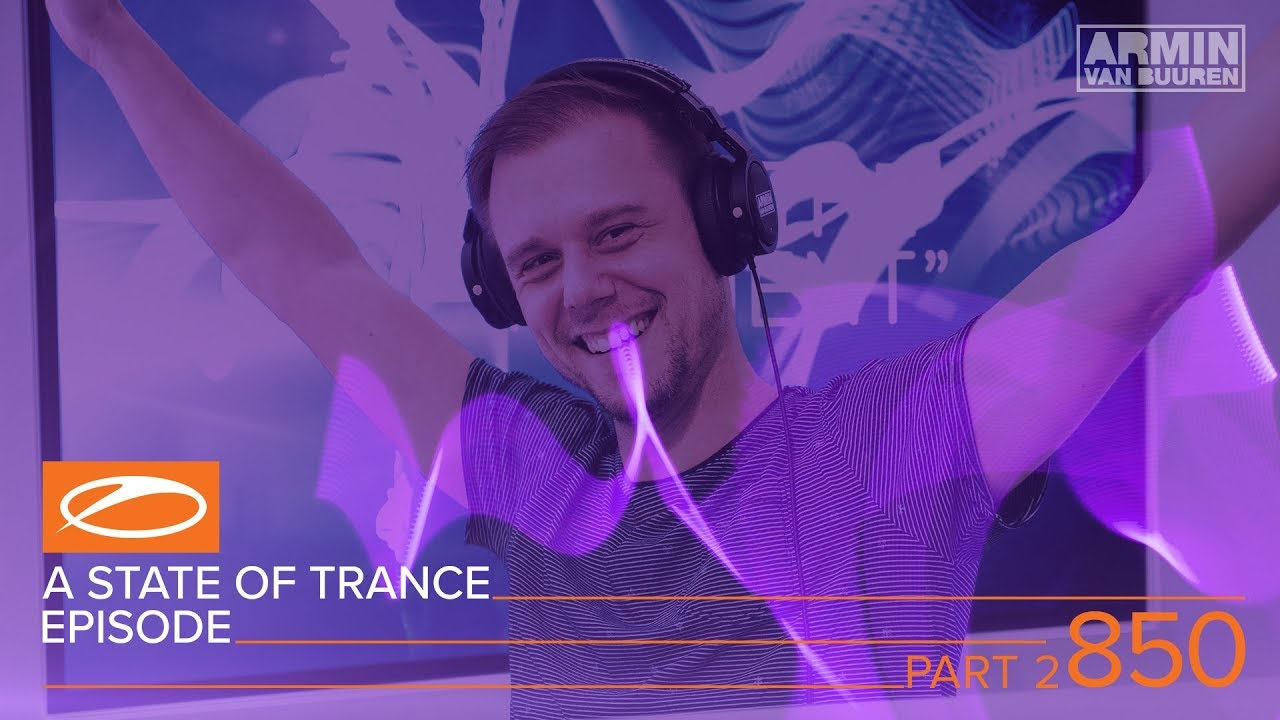 Armin van Buuren, Gareth Emery, Ashley Wallbridge - Live @ A State Of Trance Episode 850 Part 2 XXL (#ASOT850) 2018