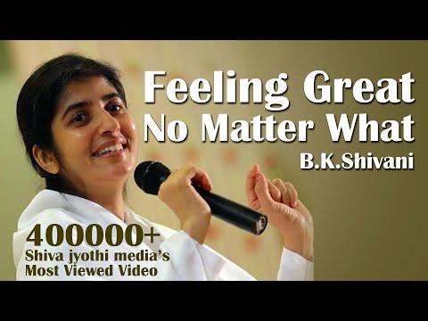 Feeling Great No Matter What - Brahma Kumari Sister Shivani-  Coimbatore