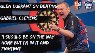 "Glen Durrant on beating Gabriel Clemens: ""I should be on the way home but I'm in it and fighting"""