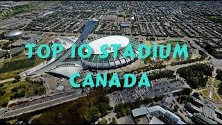 TOP 10  Biggest Stadium in Canada