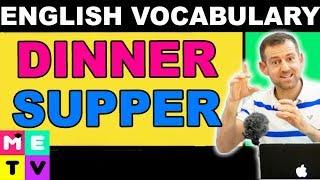 DINNER or SUPPER? (Brunch?)