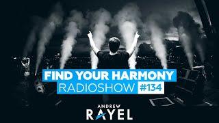Andrew Rayel - Find Your Harmony Radioshow #134