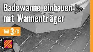 Version 2013 Badewanne einbauen mit Wannenträger - Kapitel 3: Fliesenverlegung