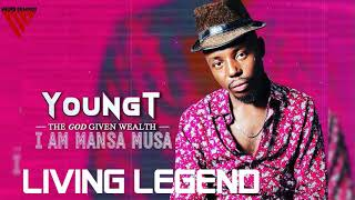 Young T || Living Legend || 🔥🔥🔥🔥