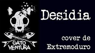 Cover Desidia - Extremoduro - Gato Ventura