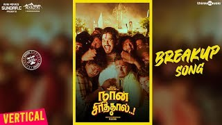 Naan Sirithal | Breakup Song Vertical Video | Hiphop Tamizha | Iswarya Menon | Sundar C | Raana