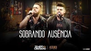 Zé Neto E Cristiano   SOBRANDO AUSÊNCIA   EP Acústico De Novo
