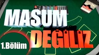 Masum Değiliz - 1.Bölüm