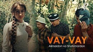 Alimardon va Shohimardon - Vay-vay | Алимардон ва Шохимардон - Вай-вай