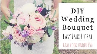 HOW To MAKE A WEDDING BOUQUET | DIY Real Look Faux Floral Bouquet