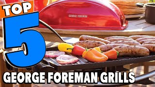 Best George Foreman Grills On Amazon Reviews 2021 | Best Budget George Foreman Grills (Buying Guide)