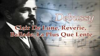 Debussy (Clair de lune, Reverie, Ballade, La Plus que Lente)   Classical Piano Music