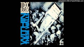 Toxic Reasons  - Then Came The Rain