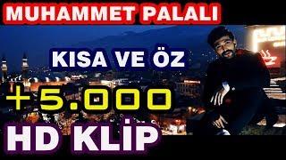 Muhammet Palalı - KISA VE ÖZ [Official Video Klip] (2018)
