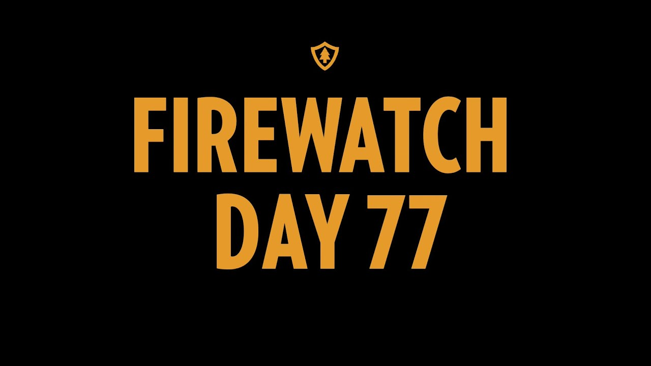 Firewatch (PS4) – Part 04 – Day 77 [1/2]