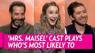 'The Marvelous Mrs.  Maisel' Cast Plays Who's Most Likely To