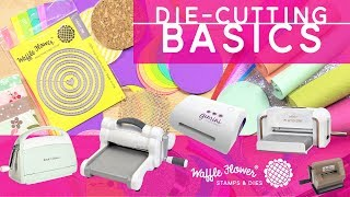 Die Cutting Basics - Big Shot, Cuttlebug, Platinum, Gemini Die Cut Machines