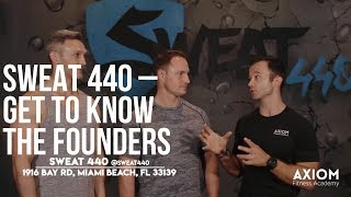 Sweat 440 - Get to Know the Founders (New Axiom Location)