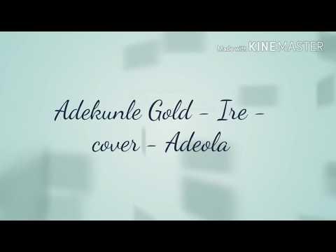 Adekunle Gold - Ire - cover - Adeola - Yoruba song