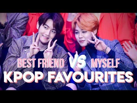 kpop favorites ~ me vs my best friend