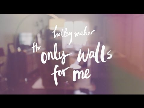 The Only Walls For Me (Song) by Holley Maher