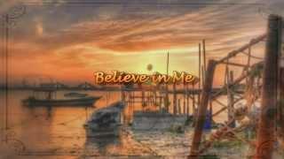 Believe in Me by Dan Fogelberg