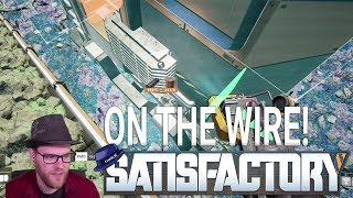 Satisfactory: 'New World' - Part 03 - On The Wire - Satisfactory Gameplay