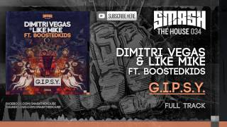 Dimitri Vegas & Like Mike feat. Boostedkids - G.I.P.S.Y. (Original Mix) - OUT NOW @ BEATPORT