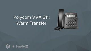 Polycom VVX 311 -- How do I warm transfer a call?